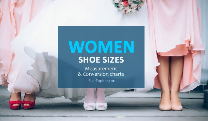 Women Shoe Size and Conversion Guide